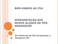 APRESENTAÇÃO DO ITA AOS NOVOS ALUNOS - Pós-Graduação ...