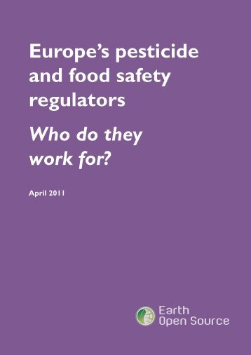 Europe's pesticide and food safety regulators Who do they work for?