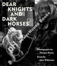 DEAR KNIGHTS AND DARK HORSES - powerHouse Books