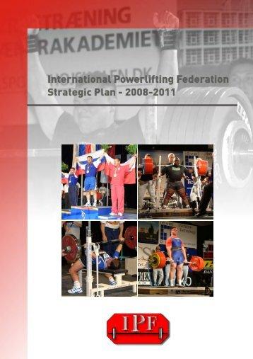 International Powerlifting Federation Strategic Plan - 2008-2011