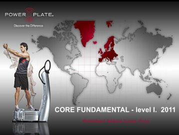 CORE FUNDAMENTAL - level I. 2011 - Power Plate