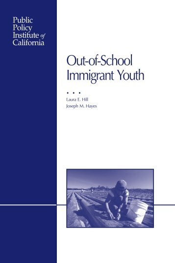 Out-of-School Immigrant Youth - Public Policy Institute of California