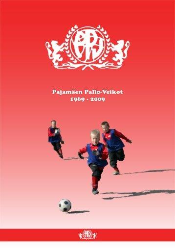 Pajamäen Pallo-Veikot 1969 - 2009 - PPV