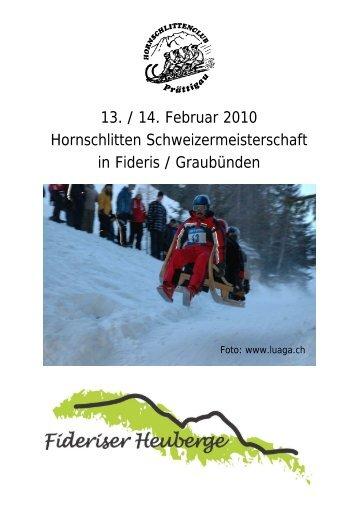 13. / 14. Februar 2010 Hornschlitten Schweizermeisterschaft in ...