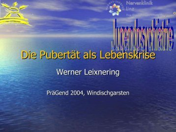 Vortrag Werner Leixnering - Jugendpsychiatrie [404 kB]