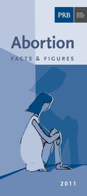 Abortion: Facts and Figures 2011 - Population Reference Bureau