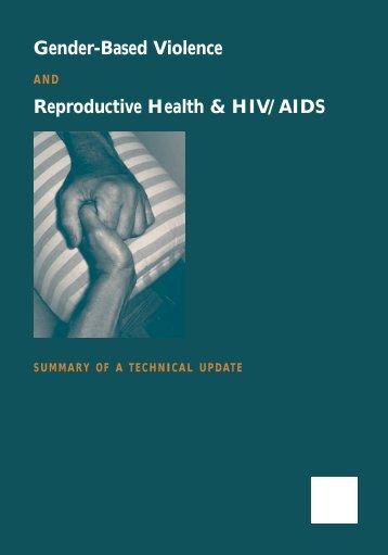 G e n d e r-Based Vi o l e n c e R e p roductive Health & HIV/A I D S