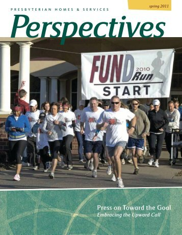 Perspectives Magazine: Spring 2011 - Presbyterian Homes & Services