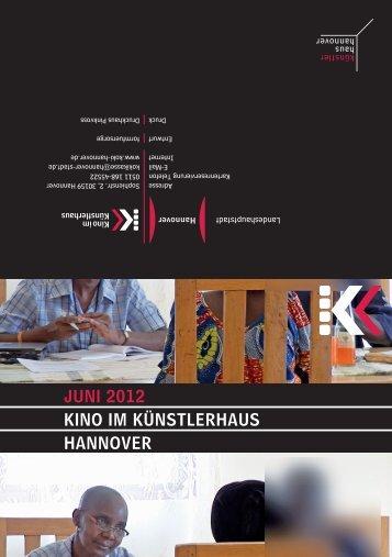 Juni 2012 KinO iM KÜnSTLERhAuS hAnnOVER - Presseserver der ...