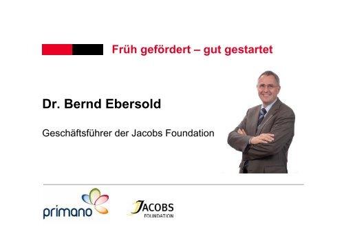 Früh gefördert – gut gestartet Dr. Bernd Ebersold - Primano