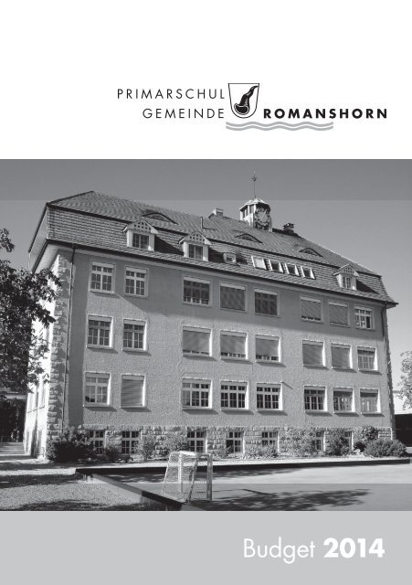 Budgetbotschaft 2014.pdf - Primarschulgemeinde Romanshorn