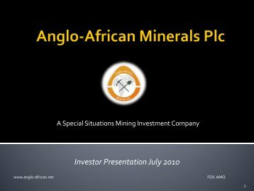 Anglo-African Minerals One2One Investor Presentation 8th July 2010