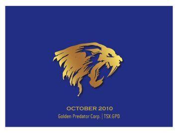 Golden Predator Presentation - October 2010 - Proactive Investors