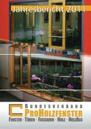 Jahresbericht 2011 Ansicht - Bundesverband ProHolzfenster eV