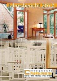 Jahresbericht 2012 Ansicht - Bundesverband ProHolzfenster eV