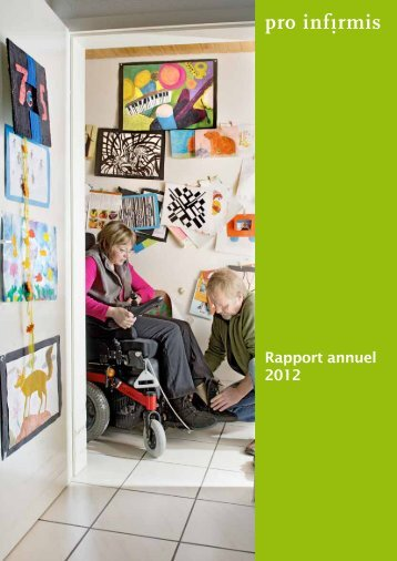Pro Infirmis Rapport annuel 2012 - pdf, 738K