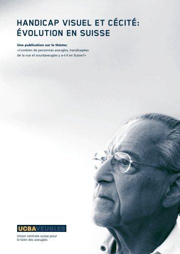 Handicap visuel et cécité: évolution en suisse
