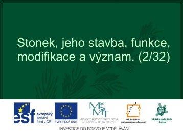 Stonek, jeho stavba, funkce, modifikace a význam. - Projekt EU