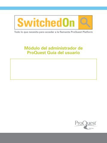 ProQuest - ProQuest Administrator Module User Guide | (Spanish ...