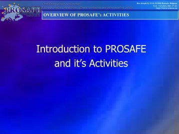 Introduction to PROSAFE and the JA 2010 - Five Products