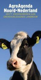 Agro Agenda Noord-Nederland geeft voedingsbodem aan ...