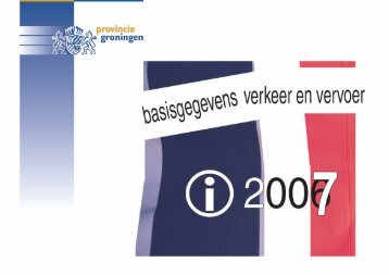 Basisgegevens verkeer en vervoer 2007 - Provincie Groningen