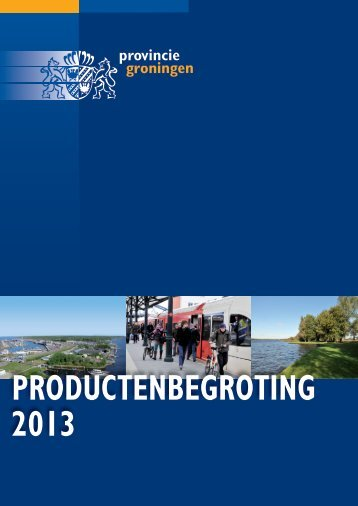 Productenbegroting 2013 - Provincie Groningen