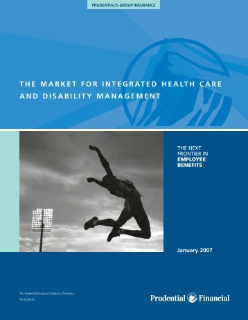 The Market for Integrated Health Care and Disability ... - Prudential