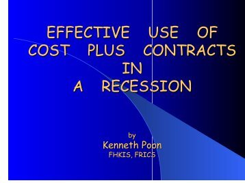 EFFECTIVE USE OF COST PLUS CONTRACTS IN A RECESSION ...