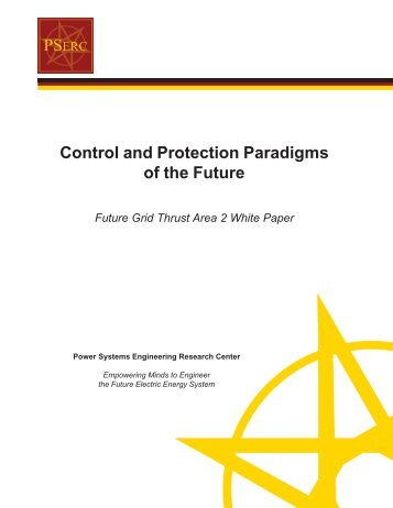 Control and Protection Paradigms of the Future - Power Systems ...