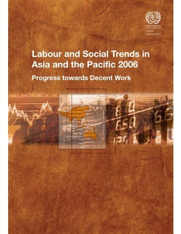 Labour and social trends in Asia and the Pacific 2006: Progress ...