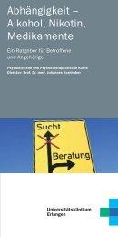 Ratgeber Abhängigkeit - Psychiatrie - Universitätsklinikum Erlangen