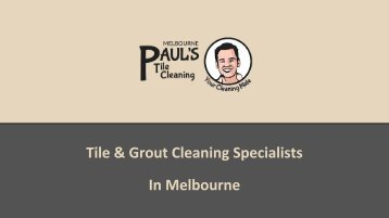 Tile & Grout Cleaning Specialists In Melbourne