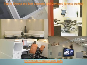 Tips to Choose the Best Cosmetic and Dentures Toronto Dentist