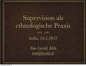 Tom Levold - Supervision als ethnologische Praxis - PsySeminare