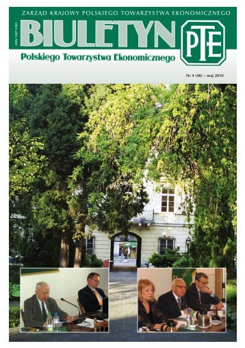 Biuletyn 4-2010-kolor.qxd - Polskie Towarzystwo Ekonomiczne