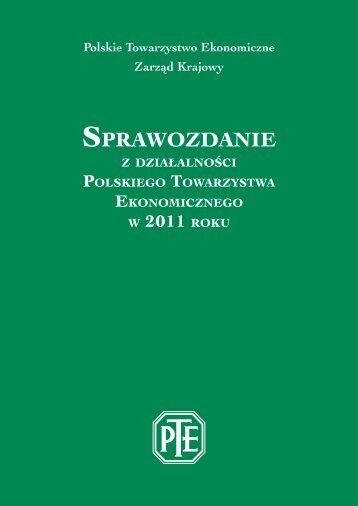 Sprawozdanie PTE za rok 2011 - Polskie Towarzystwo Ekonomiczne