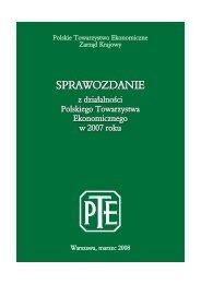Sprawozdanie PTE za rok 2007 - Polskie Towarzystwo Ekonomiczne