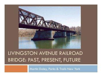 livingston avenue railroad bridge: past, present, future