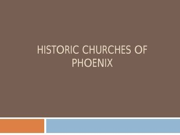 HISTORIC CHURCHES OF PHOENIX - Arizona State University