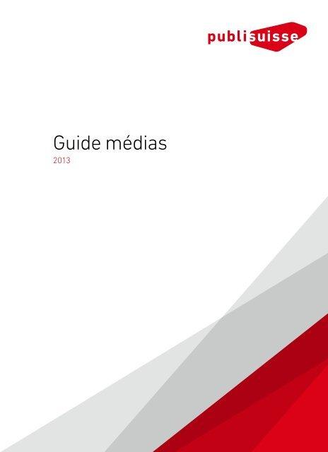télécharger le guide médias 2013 [PDF] - Publisuisse SA