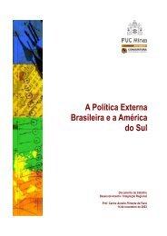 A Política Externa Brasileira e a América do Sul - PUC Minas