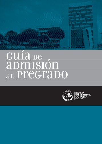 Guía de admisión al pregrado - Pontificia Universidad Católica del ...