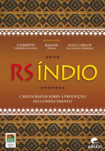 RS Índio – Cartografias sobre a produção do conhecimento - pucrs