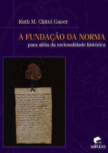 A Fundação da Norma: para além da racionalidade histórica - pucrs