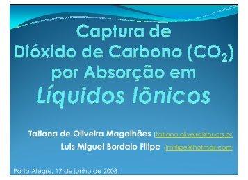 Captura de Dióxido de Carbono por Absorção em Líquidos ... - pucrs