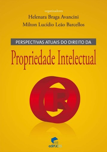 Perspectivas atuais do direito da propriedade intelectual - EdiPUCRS