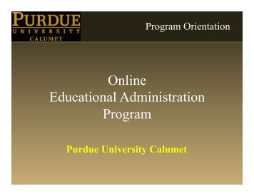 Educational Administration Orientation slides - Purdue University ...