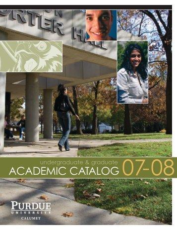 Academic Catalog 2007-2008 (Complete pdf file) - Purdue ...