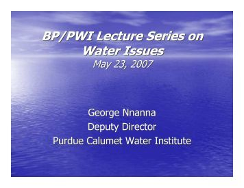 BP/PWI Lecture Series on Water Issues - Purdue University Calumet